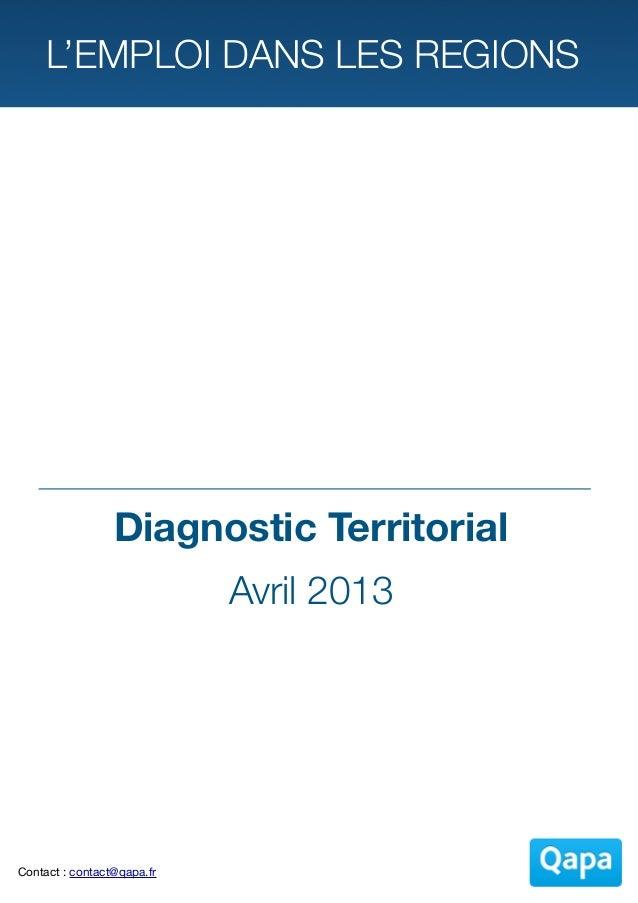 L'EMPLOI DANS LES REGIONS                 Diagnostic Territorial                            Avril 2013Contact : contact@qa...