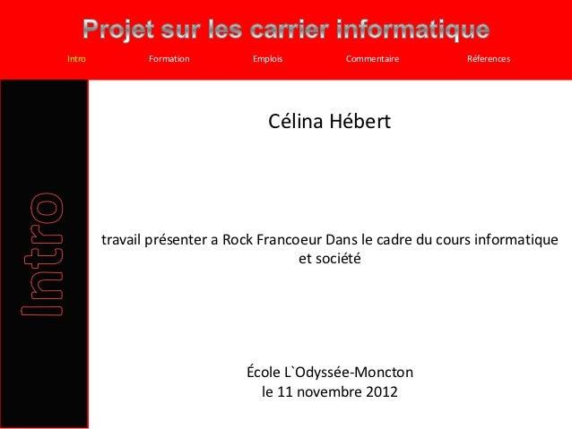 Intro          Formation       Emplois       Commentaire       Réferences                                  Célina Hébert  ...
