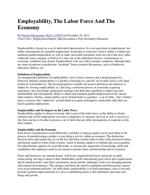 Employability, The Labor Force And The Economy By Nicolas Pologeorgis, Ph.D., LUTCF on November 16, 2012 Filed Under: Empl...