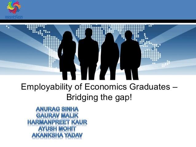 Employability of Economics Graduates – Bridging the gap!