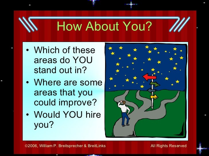 How About You? <ul><li>Which of these areas do YOU stand out in? </li></ul><ul><li>Where are some areas that you could imp...