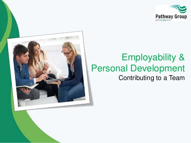 Employability & Personal Development Contributing to a Team