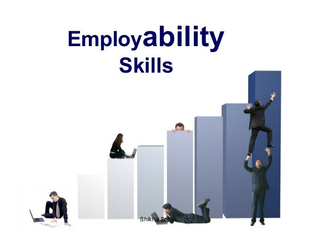 employibility skills Employability skills are general skills that are necessary for success in the labor  market at all employment levels and in all sectors these skills have a number of .