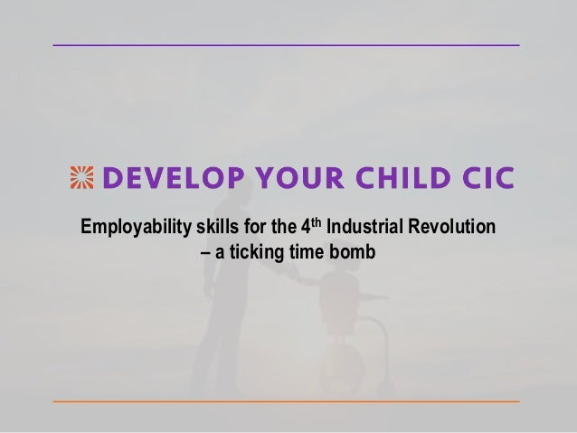 Employability skills for the 4th Industrial Revolution – a ticking time bomb