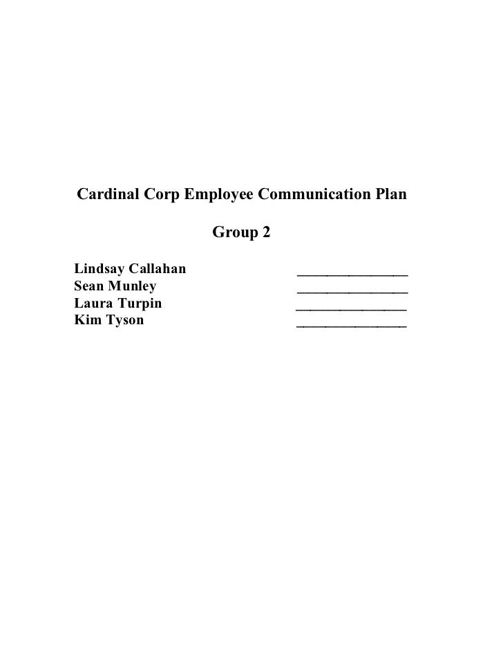 Cardinal Corp Employee Communication Plan<br />Group 2<br />Lindsay Callahan                              _______________<...