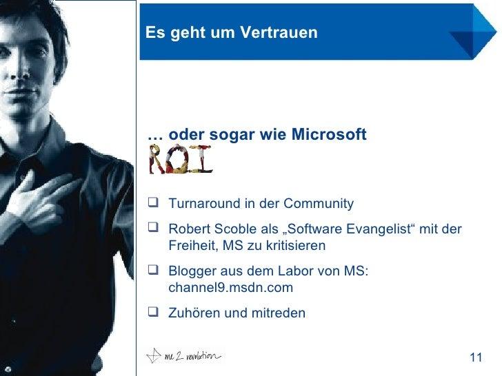 """Es geht um Vertrauen …  oder sogar wie Microsoft <ul><li>Turnaround in der Community </li></ul><ul><li>Robert Scoble als """"..."""