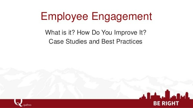 Employee Engagement What is it? How Do You Improve It? Case Studies and Best Practices