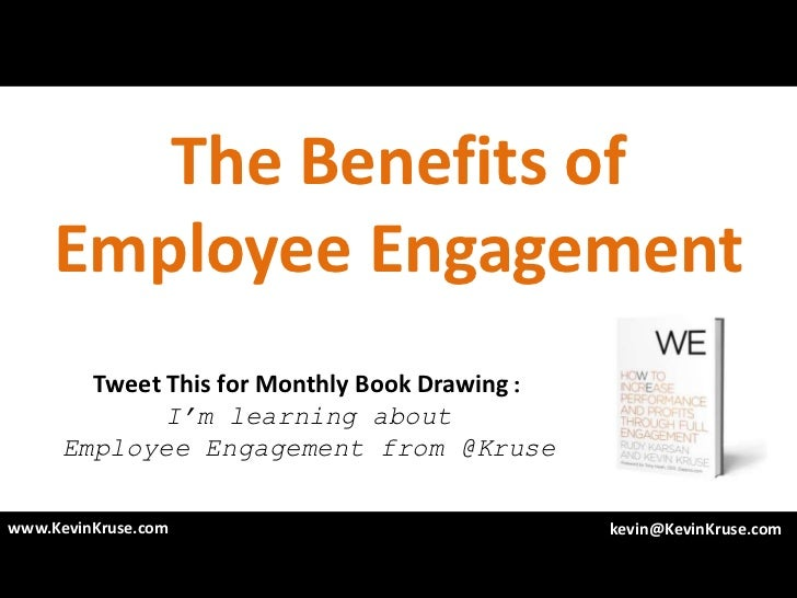 The Benefits of     Employee Engagement        Tweet This for Monthly Book Drawing:              I'm learning about      E...