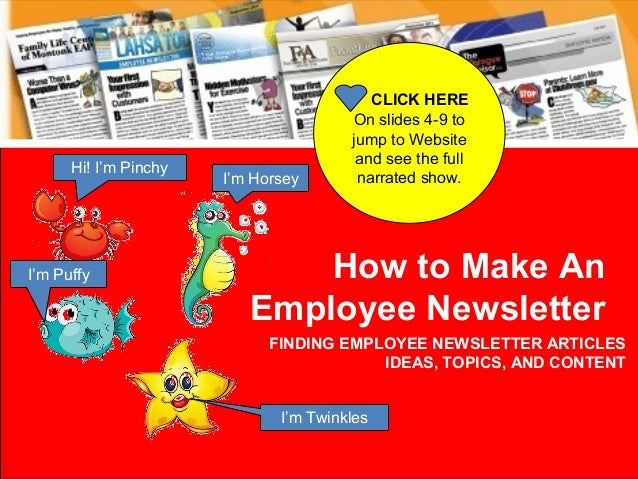 How to Make An Employee Newsletter FINDING EMPLOYEE NEWSLETTER ARTICLES IDEAS, TOPICS, AND CONTENT Hi! I'm Pinchy I'm Puff...
