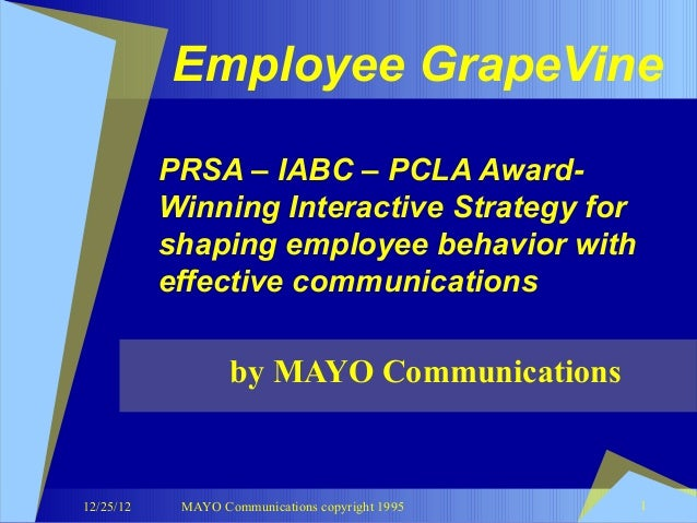 Employee GrapeVine           PRSA – IABC – PCLA Award-           Winning Interactive Strategy for           shaping employ...