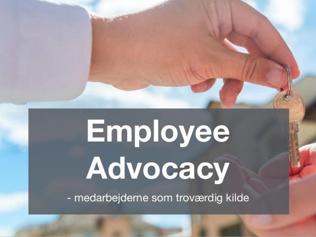 Employee Advocacy - medarbejderne som troværdig kilde
