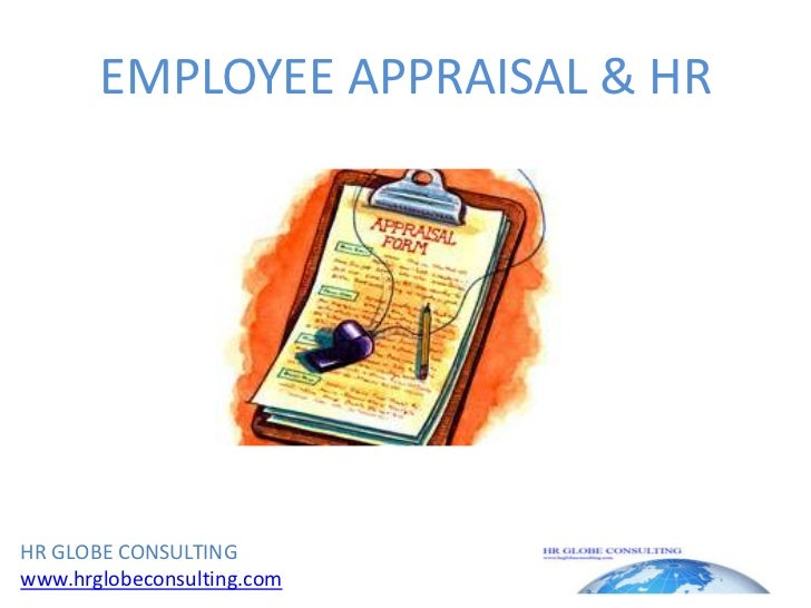 EMPLOYEE APPRAISAL & HR<br />HR GLOBE CONSULTING<br />www.hrglobeconsulting.com<br />