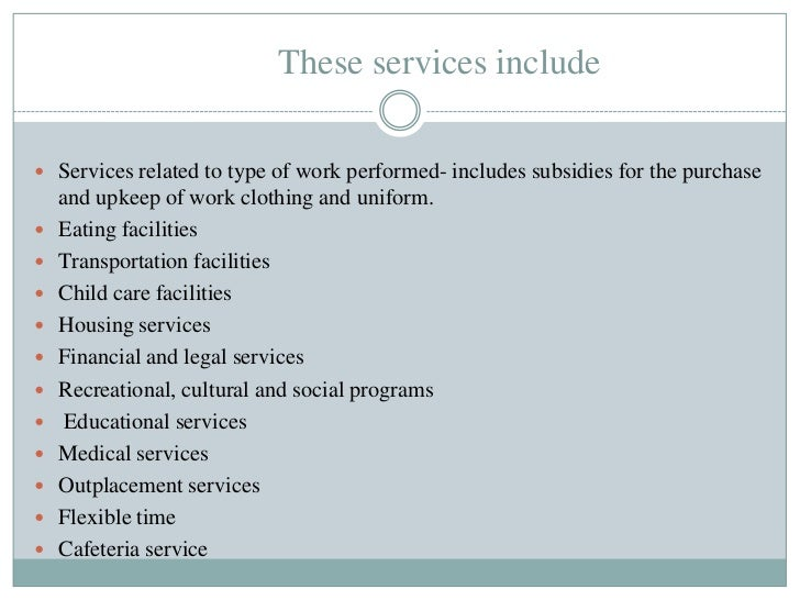 These services include Services related to type of work performed- includes subsidies for the purchase    and upkeep of w...
