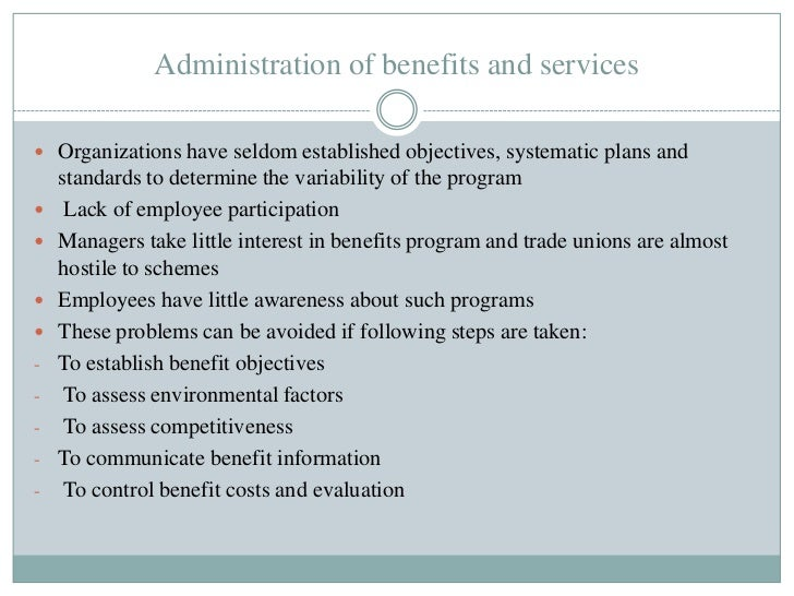 Administration of benefits and services Organizations have seldom established objectives, systematic plans and    standar...