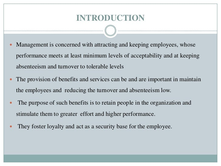 INTRODUCTION Management is concerned with attracting and keeping employees, whose  performance meets at least minimum lev...