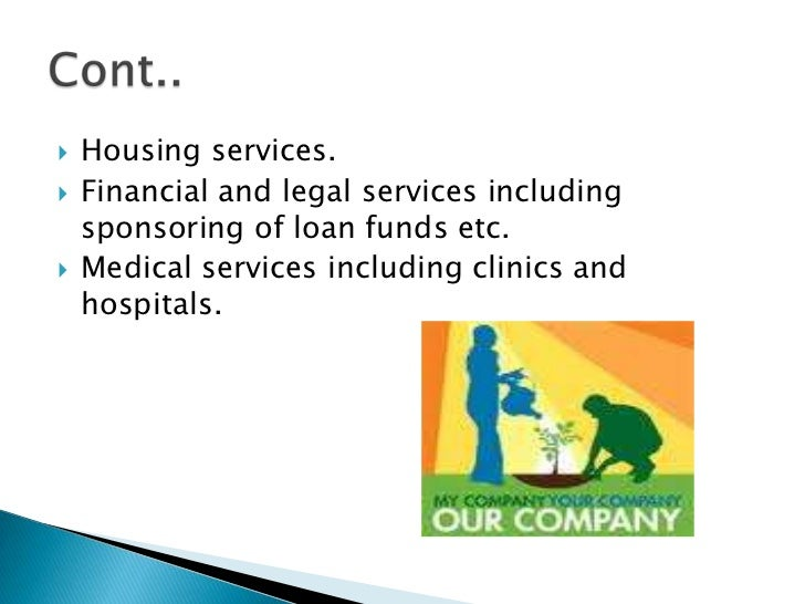   Housing services.   Financial and legal services including    sponsoring of loan funds etc.   Medical services inclu...
