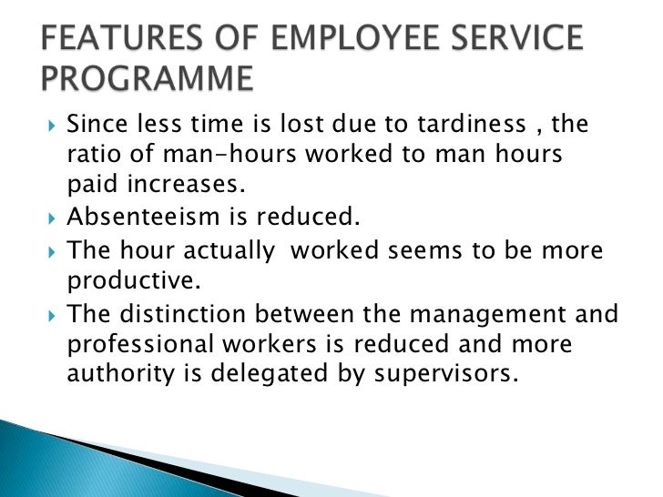    Since less time is lost due to tardiness , the    ratio of man-hours worked to man hours    paid increases.   Absente...