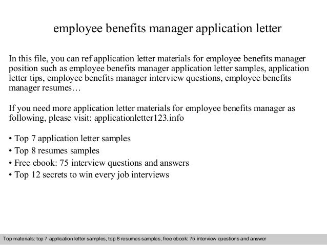 employee benefits manager application letter in this file you can ref application letter materials for