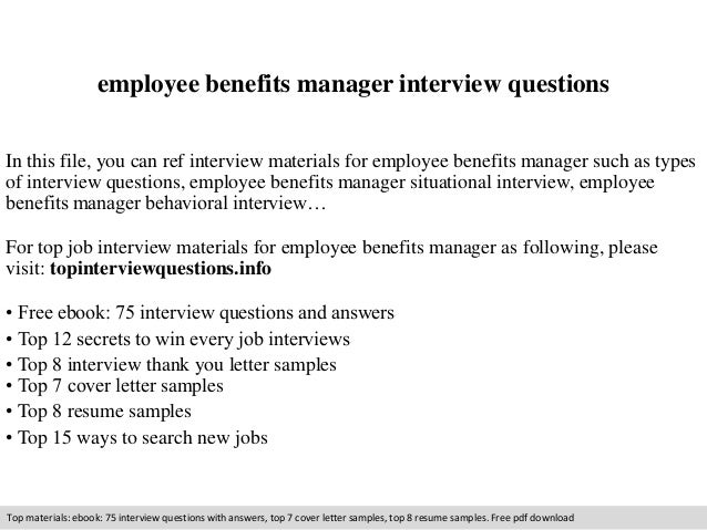 employee benefits manager interview questions in this file you can ref interview materials for employee