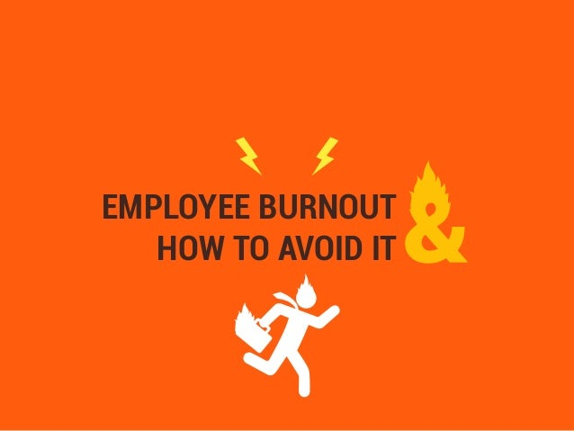 employee burnout Employee burnout has become a significant workplace problem if we hope to  reduce burnout, we need to know the real causes and we must.