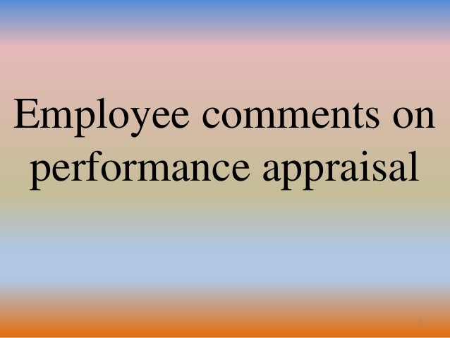 1 Employee comments on performance appraisal