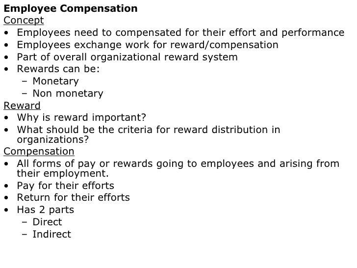 <ul><li>Employee Compensation </li></ul><ul><li>Concept </li></ul><ul><li>Employees need to compensated for their effort a...