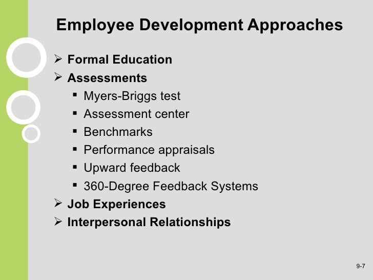 four approaches to employee development This approach to employee development is especially problematic in small and   fourth, there may also be important distinctions in training.
