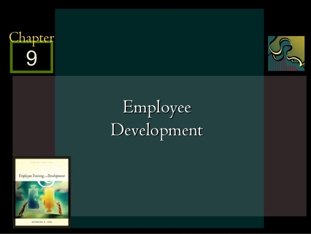 McGraw-Hill/Irwin © 2005 The McGraw-Hill Companies, Inc. All rights reserved. 9 - 1 9 Chapter EmployeeEmployee Development...