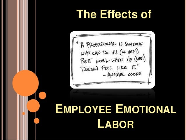 emotional labour and negative job outcomes Emotional labor in the broader context of job performance and explain how positive and negative outcomes can  emotional labour and occupational outcomes.