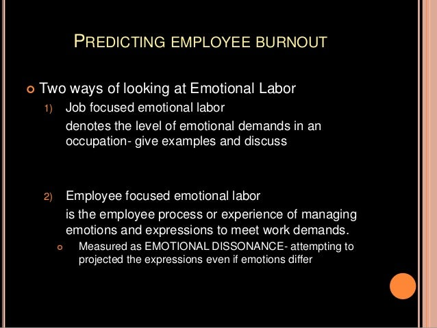 definitions of emotional labour Research on emotional labor used hochschild, morris & feldman's concept, and  had no clear definition of emotional labor in addition, different researchers.