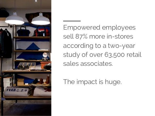 furniture store employee employee empowerment the strong demand for better retail associate t
