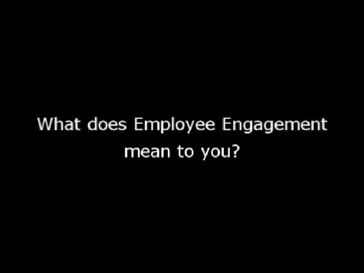 What does Employee Engagement mean to you?
