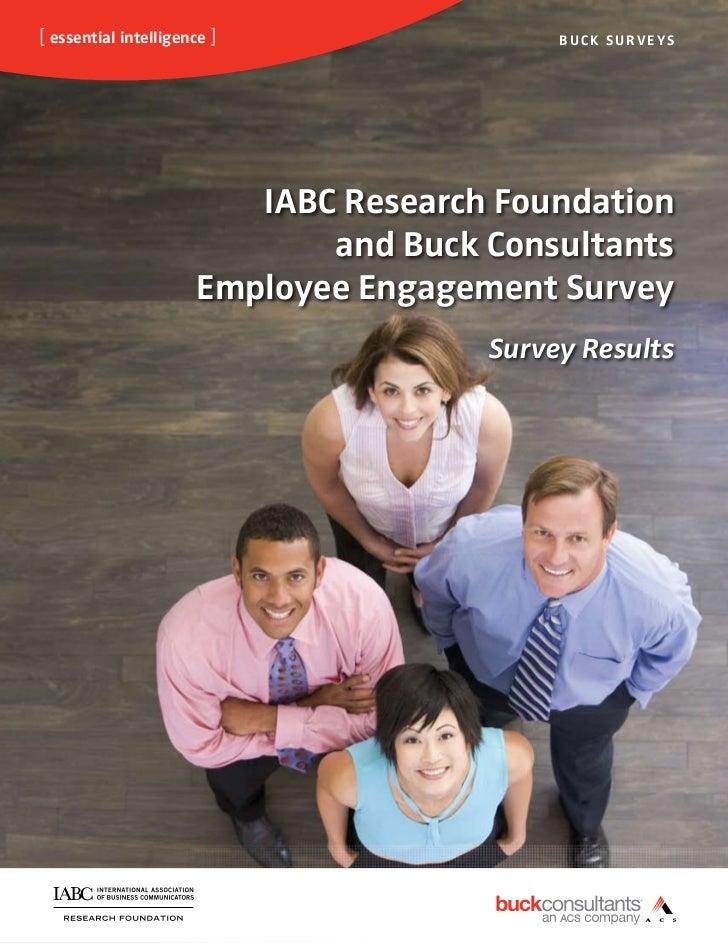 [ essential intelligence ]                 BUCK SURVEYS                         IABC Research Foundation                  ...