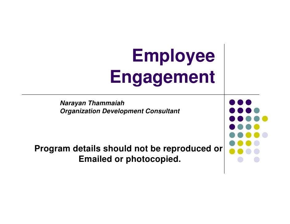 Employee                   Engagement     Narayan Thammaiah     Organization Development ConsultantProgram details should ...