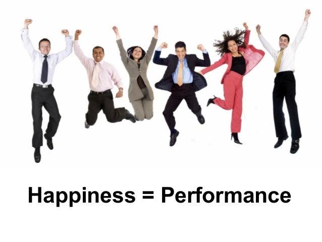 Happiness = Performance
