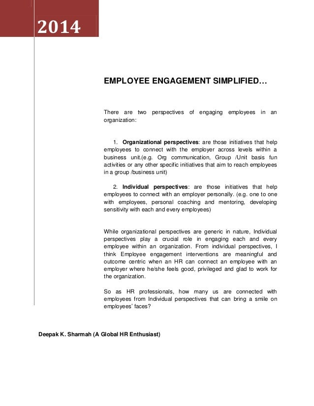 2014 EMPLOYEE ENGAGEMENT SIMPLIFIED…  There are two perspectives of engaging employees in an organization:  1. Organizatio...