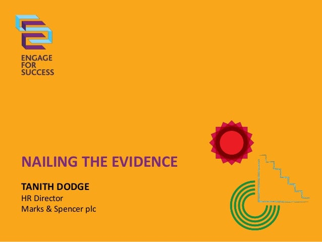 NAILING THE EVIDENCETANITH DODGEHR DirectorMarks & Spencer plc