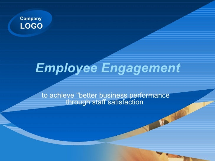 """Employee Engagement to achieve """"better business performance through staff satisfaction"""