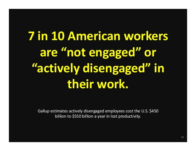 7 In 10 American Workers Are Not Engaged Or Actively