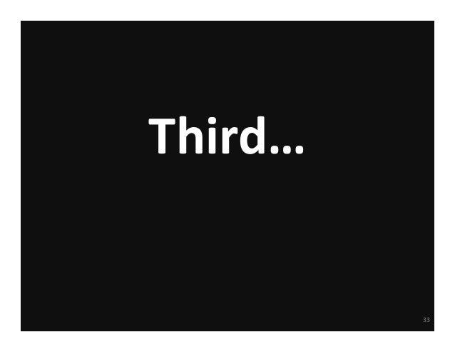 Third…  33