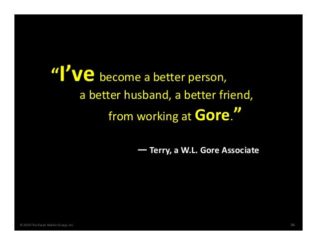 """I've become a better person,  a better husband, a better friend,  from working at Gore."" — Terry, a W.L. Gore Associate  ..."