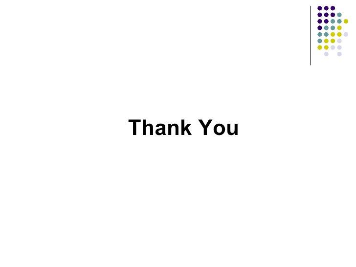 <ul><li>Thank You </li></ul>