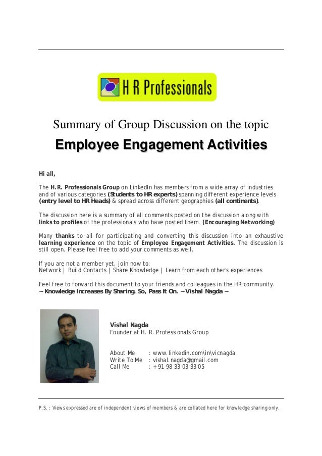 Summary of Group Discussion on the topic  Employee Engagement Activities Hi all, The H.R. Professionals Group on LinkedIn ...