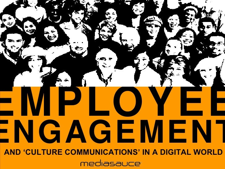 EMPLOYEE ENGAGEMENT AND 'CULTURE COMMUNICATIONS' IN A DIGITAL WORLD
