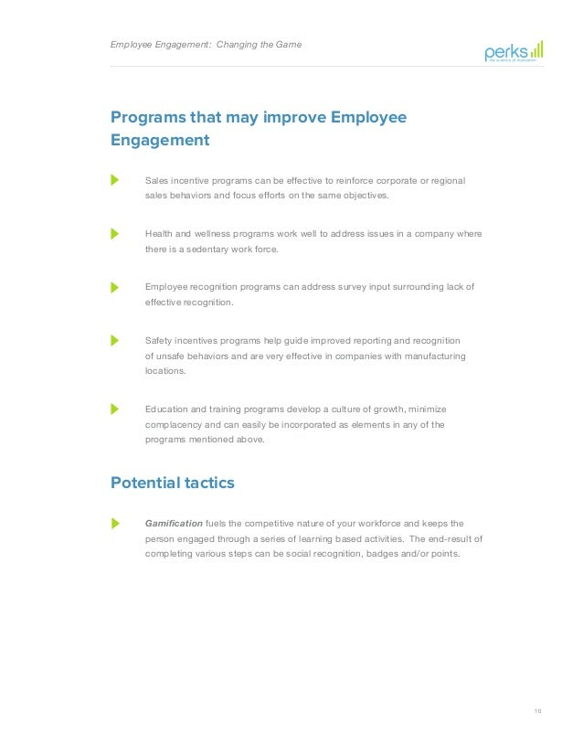 widespread incentives in improving both the culture and employee retention efforts Provide non-financial incentives (perks) demonstrate to employees 10 ways to create an employee engagement culture improving employee employee retention.