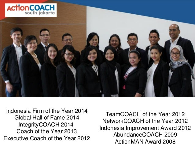 Indonesia Firm of the Year 2014 Global Hall of Fame 2014 IntegrityCOACH 2014 Coach of the Year 2013 Executive Coach of the...