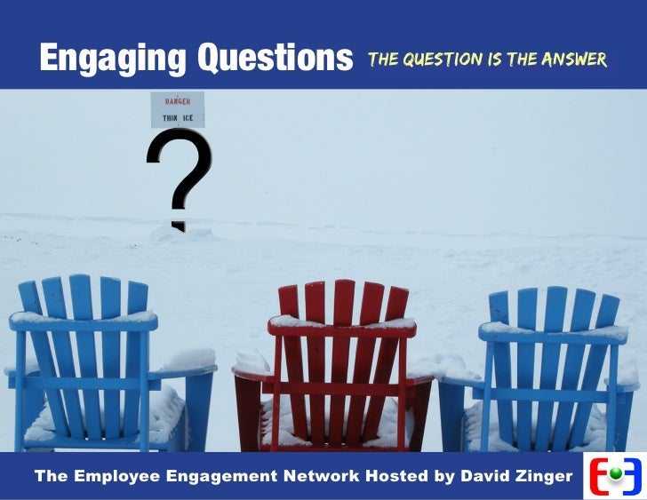 Engaging Questions               The Question is the Answer                                                             Th...