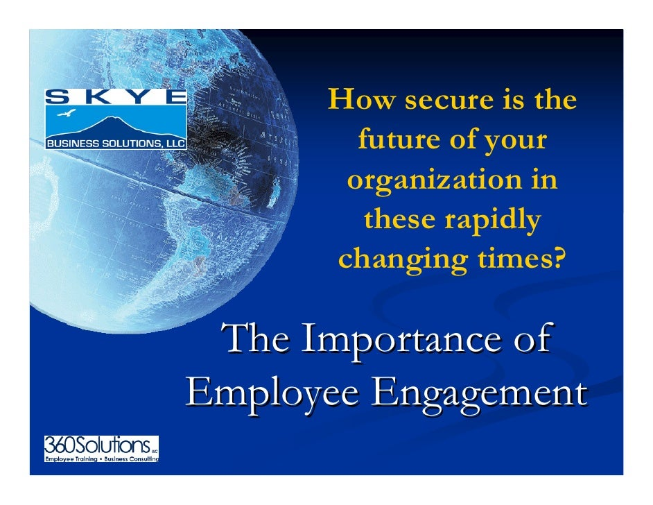 How secure is the         future of your        organization in          these rapidly       changing times?   The Importa...