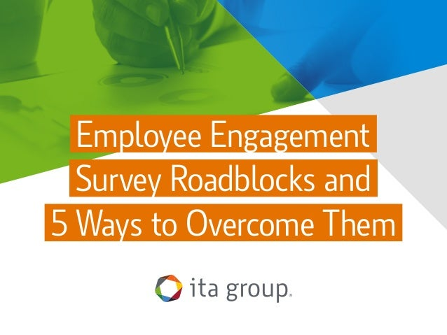 Employee Engagement Survey Roadblocks and 5 Ways to Overcome Them
