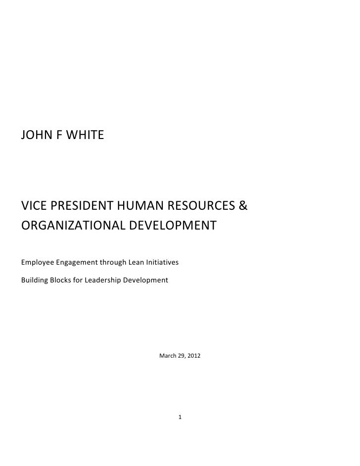 JOHN F WHITEVICE PRESIDENT HUMAN RESOURCES &ORGANIZATIONAL DEVELOPMENTEmployee Engagement through Lean InitiativesBuilding...